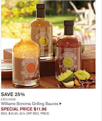 SAVE 25% - EXCLUSIVE - Williams-Sonoma Grilling Sauces - SPECIAL PRICE $11.96 - REG. $15.95, 20% OFF REG. PRICE