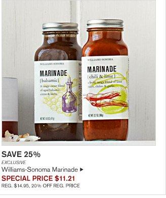 SAVE 25% - EXCLUSIVE - Williams-Sonoma Marinade - SPECIAL PRICE $11.21 - REG. $14.95, 20% OFF REG. PRICE