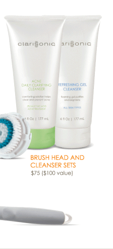 Brush Head and Cleanser Sets $75 ($100 value) See More >