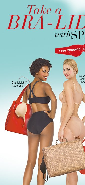 Take a BRA-LIDAY with SPANX! Our Bras = Your Ticket to Comfort, Support & Total Flattery.