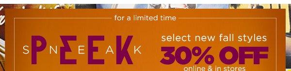 SNEAK PEAK- 30% OFF!