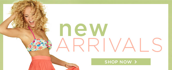 NEW ARRIVALS: Shop Now