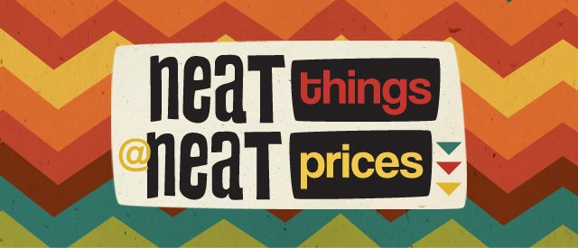 Neat things @ neat prices