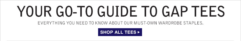 YOUR GO-TO GUIDE TO GAP TEES | SHOP ALL TEES