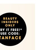 Beauty Insiders only. Use code TANFACE.