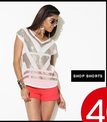 Shop 40% OFF Shorts!
