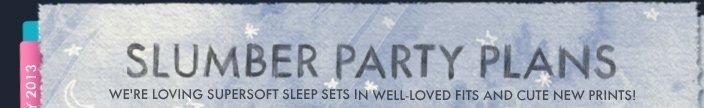 SLUMBER PARTY PLANS