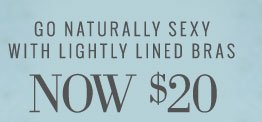 Go Naturally Sexy With Lightly Lined Bras