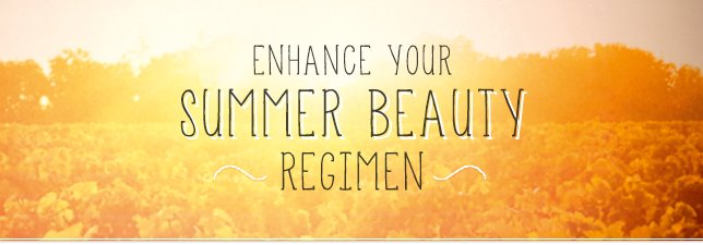 Enhance Your Summer Beauty Regimen