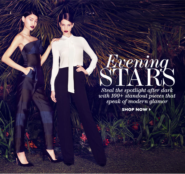 DARK ROMANCE – Eveningwear takes a dramatic new turn for fall. SHOP NOW