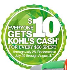 Everyone gets $10 Kohl's Cash for every $50 spent through July 28. Redeemable July 29 through August 8