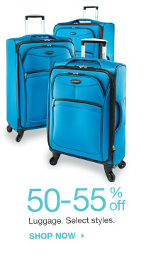 50-55% off Luggage. Select styles. shop now
