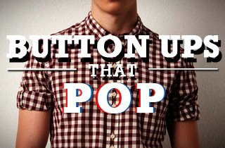 Button Ups That Pop