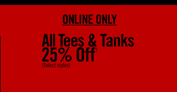 ALL TEES & TANKS 25% OFF†
