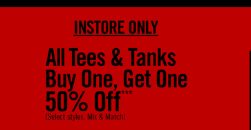 ALL TEES & TANKS BUY ONE, GET ONE 50% OFF***