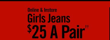GIRLS JEANS $25 A PAIR††