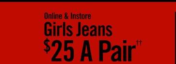 GIRLS JEANS $25 A PAIR††