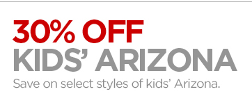 30% OFF KIDS' ARIZONA Save on select  styles of kids' Arizona.