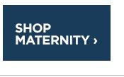 SHOP MATERNITY ›