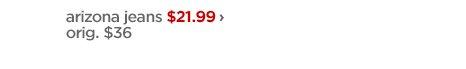 arizona jeans $21.99 › orig. $36