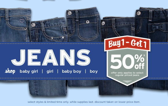 Jeans, Buy 1 - Get 1 50% Off(3). Offer only applies to select regular priced jeans. Select styles & limited time only. While supplies last. Discount taken on lower price item.