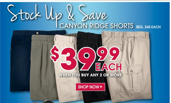 STOCK UP & SAVE | CANYON RIDGE SHORTS $39.99 EACH WHEN YOU BUY ANY 2 OR MORE | SHOP NOW