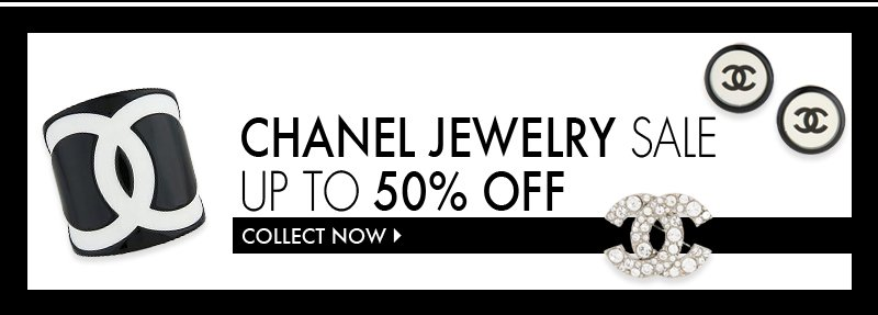 CHANEL JEWELRY SALE UP TO 50% OFF. COLLECT NOW.
