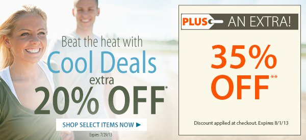 Beat the heat with Cool Deals! An EXTRA 20% OFF select items!