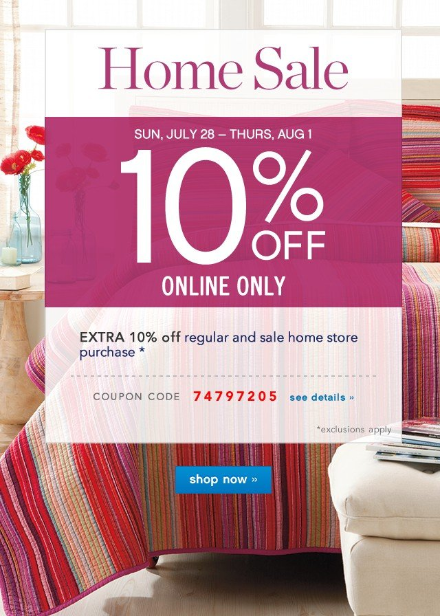 Home Sale. Extra 10% off Online Only. Get coupon.