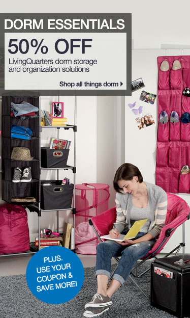Dorm Essentials 50% off LivingQuarters dorm storage and organization solutions. Shop all things dorm. Plus, use your coupon & save more!