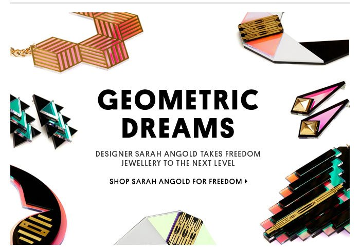 Geometric dreams - Shop Sarah Angold for Freedom