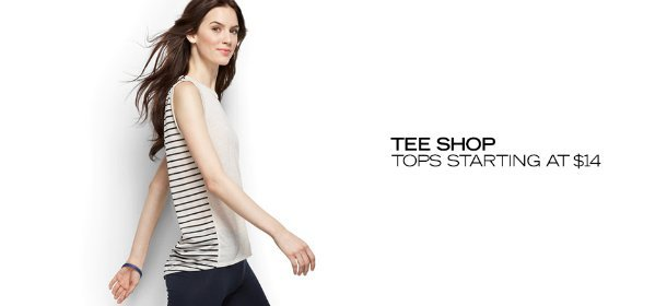 TEE SHOP: TOPS STARTING AT $14, Event Ends July 31, 9:00 AM PT >