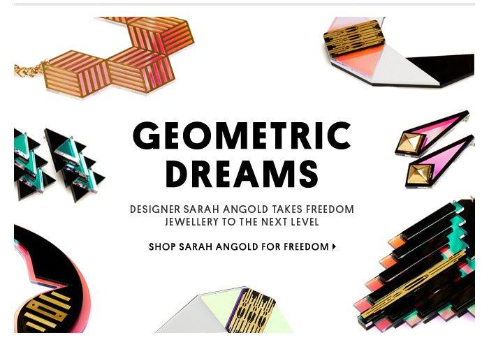 Geometric dreams - Shop Sarah Angold for Freedom