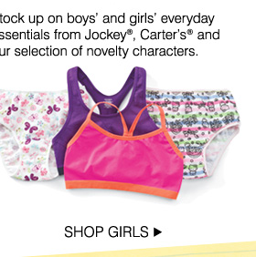 BACK TO BASICS. Stock up on boys' and girls' everyday essentials from Jockey®, Carter's® and our selection of novelty characthers. SHOP GIRLS.