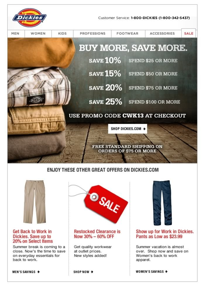 Buy More, Save More when you shop Dickies for Back to Work and Back to School.Enjoy this special offer for back to work or school clothes. The more you buy, the more you save.
