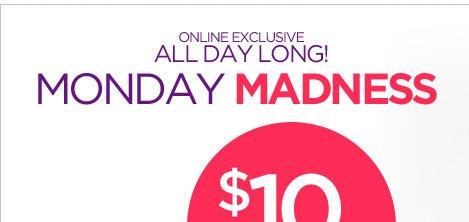 Monday Madness: $10 Styles