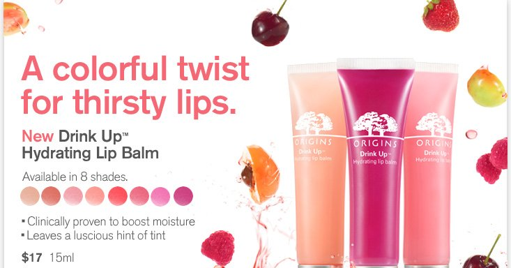 A colorful twist for thirsty lips New Drink Up Hydrating Lip Balm Available in 8 shades Clinically proven to boost moisture Leaves a luscious hint of tint 17 dollars 15ml