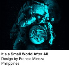 It's a Small World After All - Design by Francis Minoza / Philippines