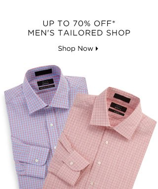 Up To 70% Off* Men's Tailored Shop