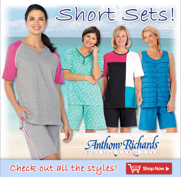 Short Sets from Anthony Richards - Where value is always in style!