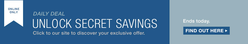 ONLINE ONLY | LAST FEW DAYS TO SHOP! | UNLOCK SECRET SAVINGS | Click to our site to discover your exclusive offer. | Ends today. | FIND OUT HERE