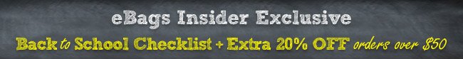eBags Insider Exclusive. Get an Extra 20% Off orders over $50. Shop Now.