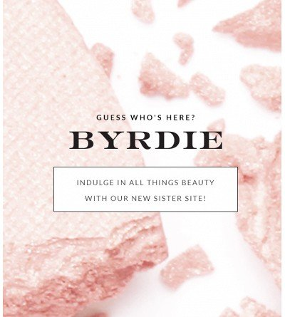 Bookmark It: Our Brand New Beauty Site Byrdie!