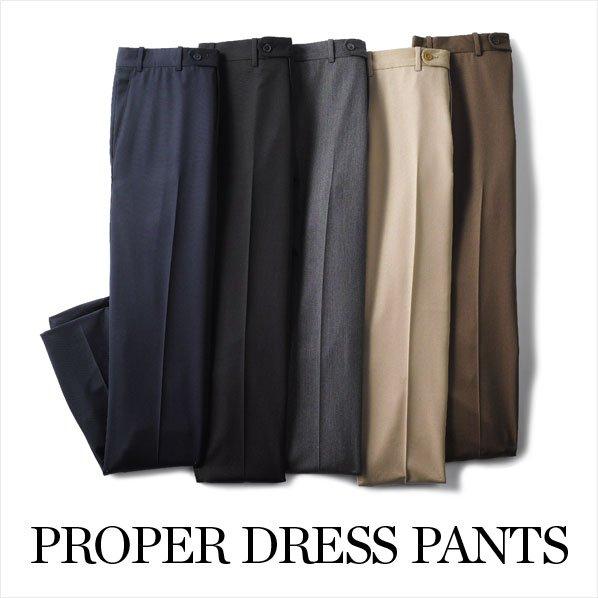 PROPER DRESS PANTS
