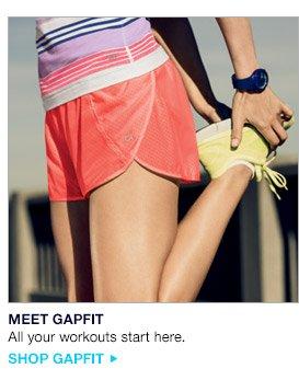 MEET GAPFIT   All your workouts start here.   SHOP GAPFIT
