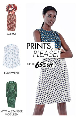 PRINTS PLEASE! UP TO 65% OFF