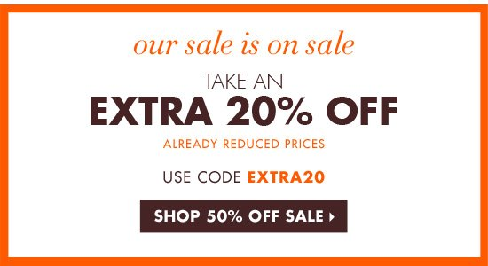 TAKE AN EXTRA 20% OFF ALREADY REDUCED PRICES