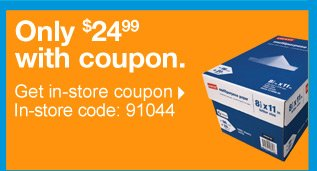 Staples  multipurpose paper, case. Only 24 dollars and 99 cents with coupon. Get  in-store coupon. In-store coupon code: 91044