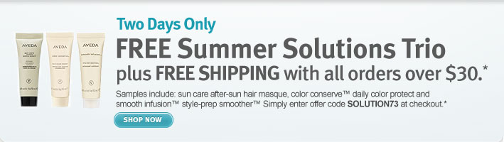 two days only. free summer  solutions trio plus free shipping with all orders over $30. shop now.