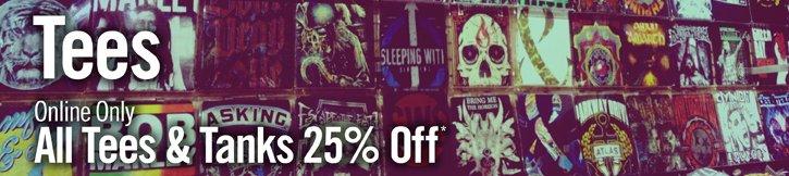 TEES & TANKS 25% OFF*
